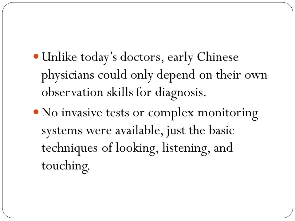 Unlike today's doctors, early Chinese physicians could only depend on their own observation skills for diagnosis.