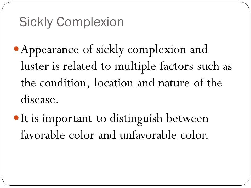 Sickly Complexion