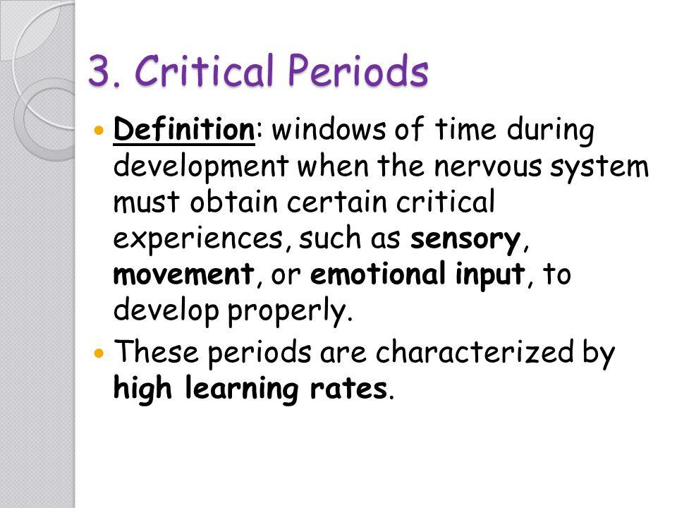 3. Critical Periods