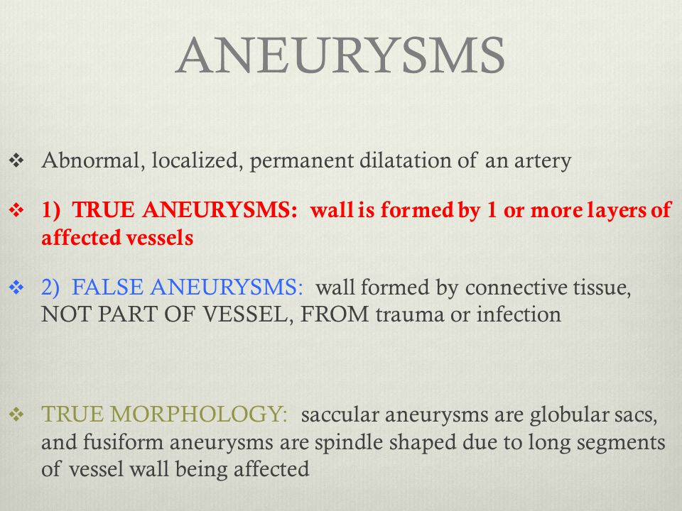 ANEURYSMS Abnormal, localized, permanent dilatation of an artery