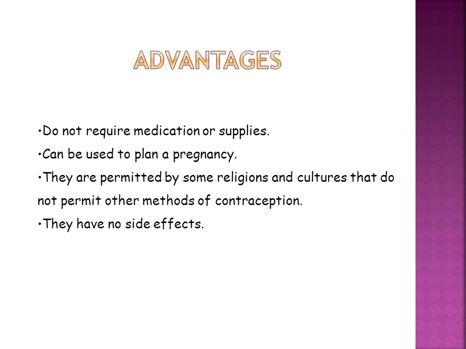 advantages Do not require medication or supplies.