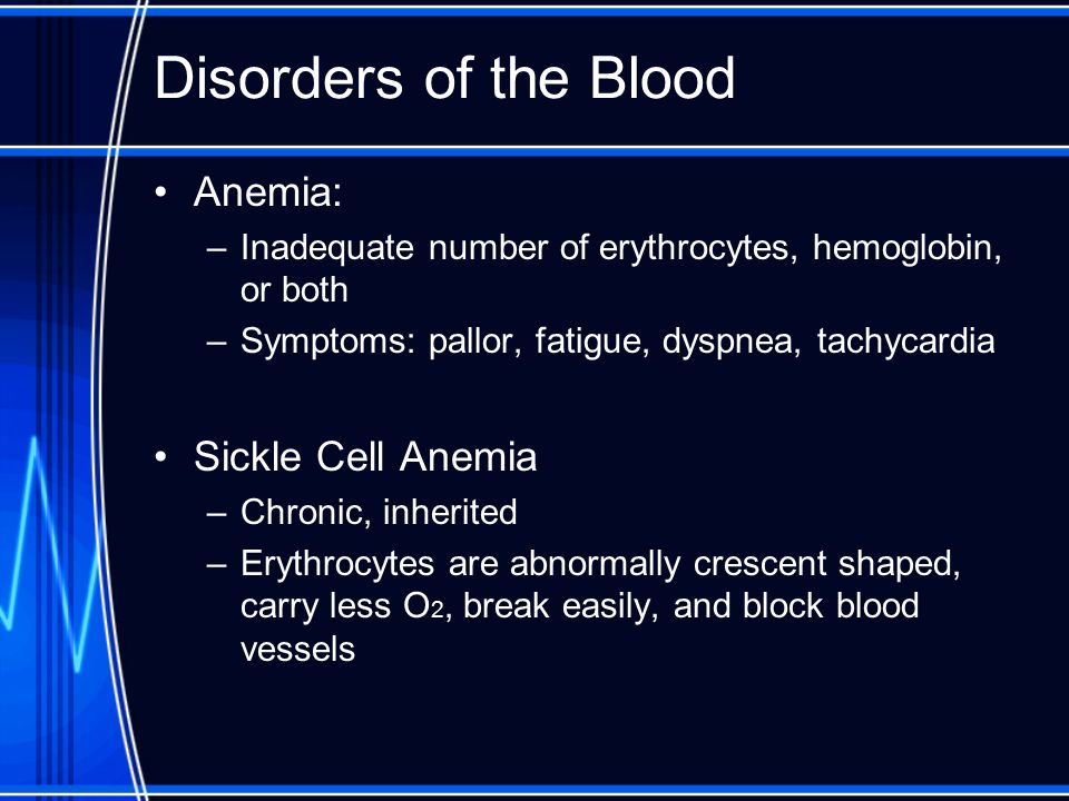 Disorders of the Blood Anemia: Sickle Cell Anemia