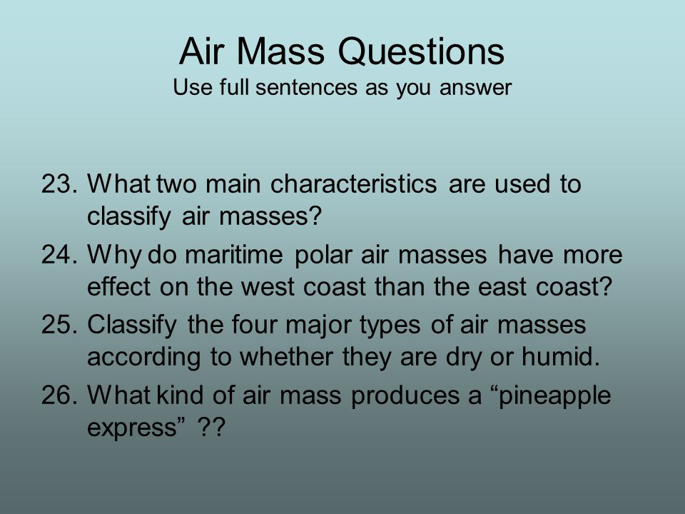 Air Mass Questions Use full sentences as you answer