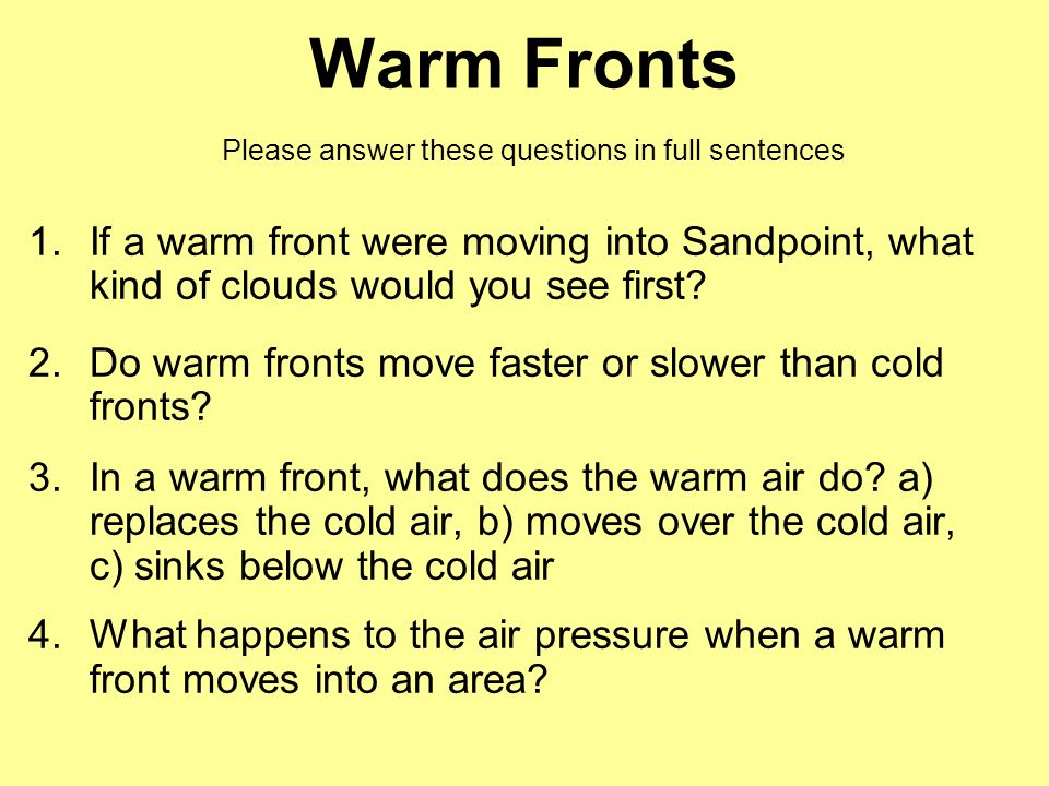 Warm Fronts Please answer these questions in full sentences