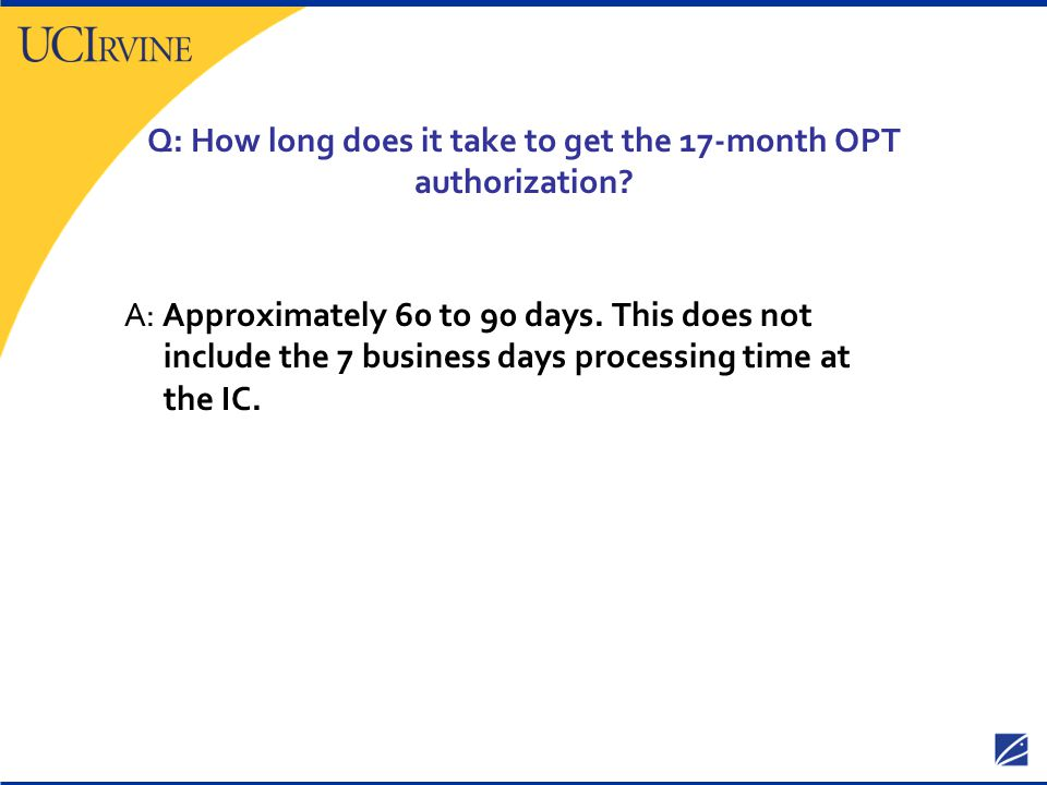 Q: How long does it take to get the 17-month OPT authorization