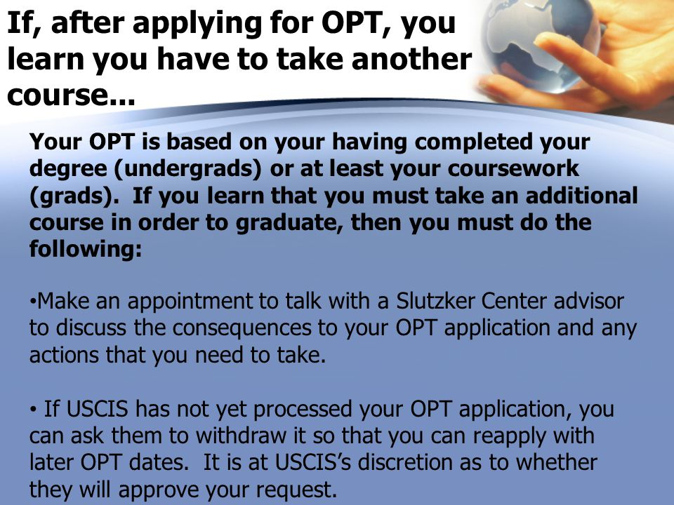 If, after applying for OPT, you learn you have to take another course...