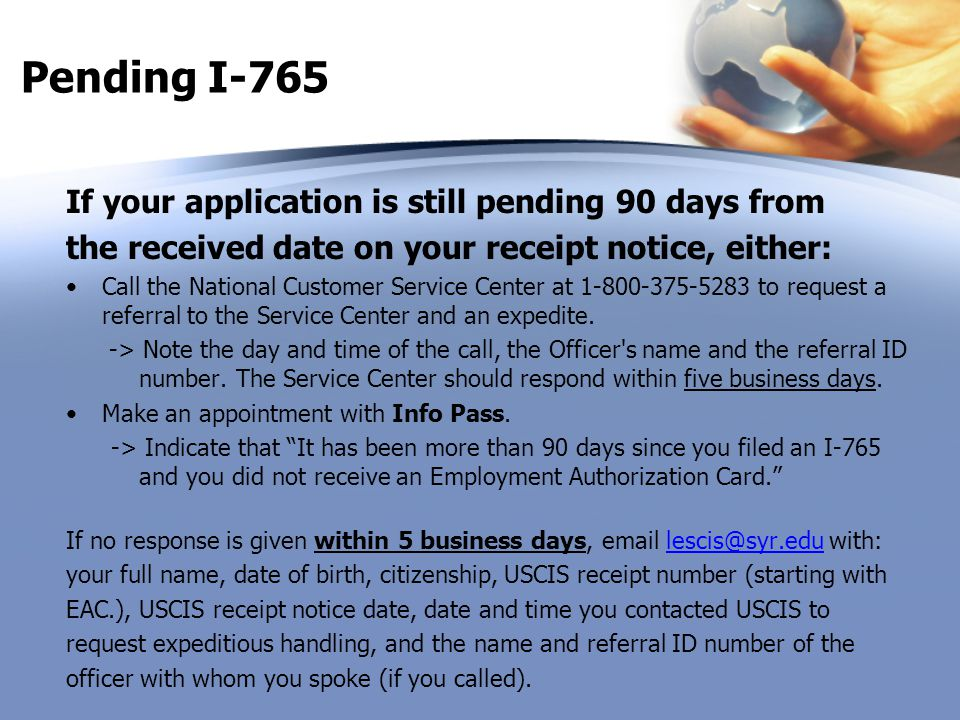 Pending I-765 If your application is still pending 90 days from
