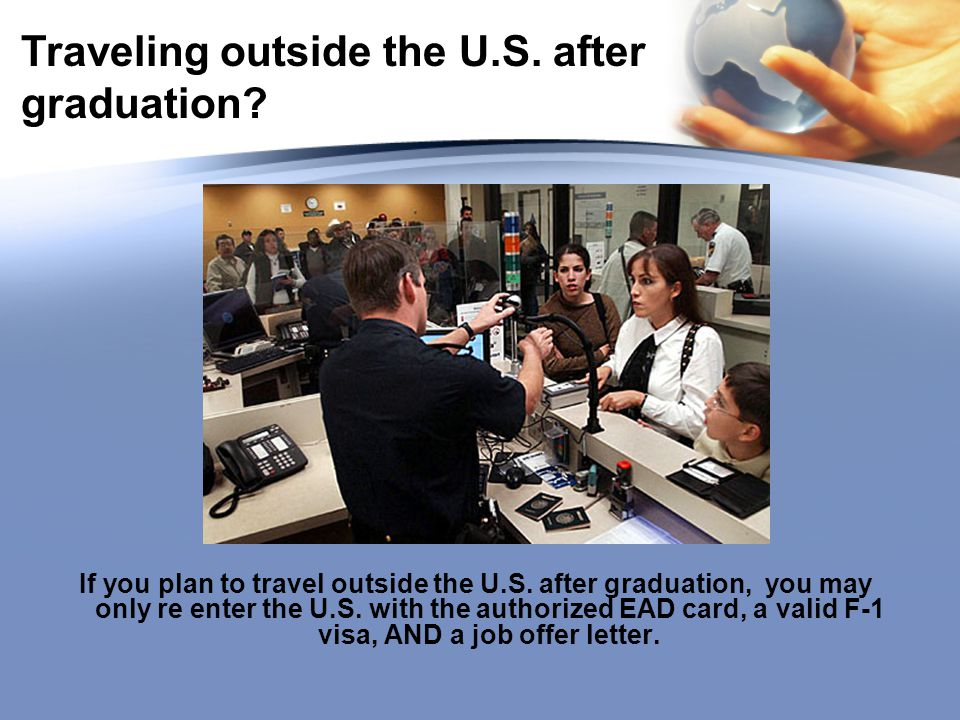 Traveling outside the U.S. after graduation