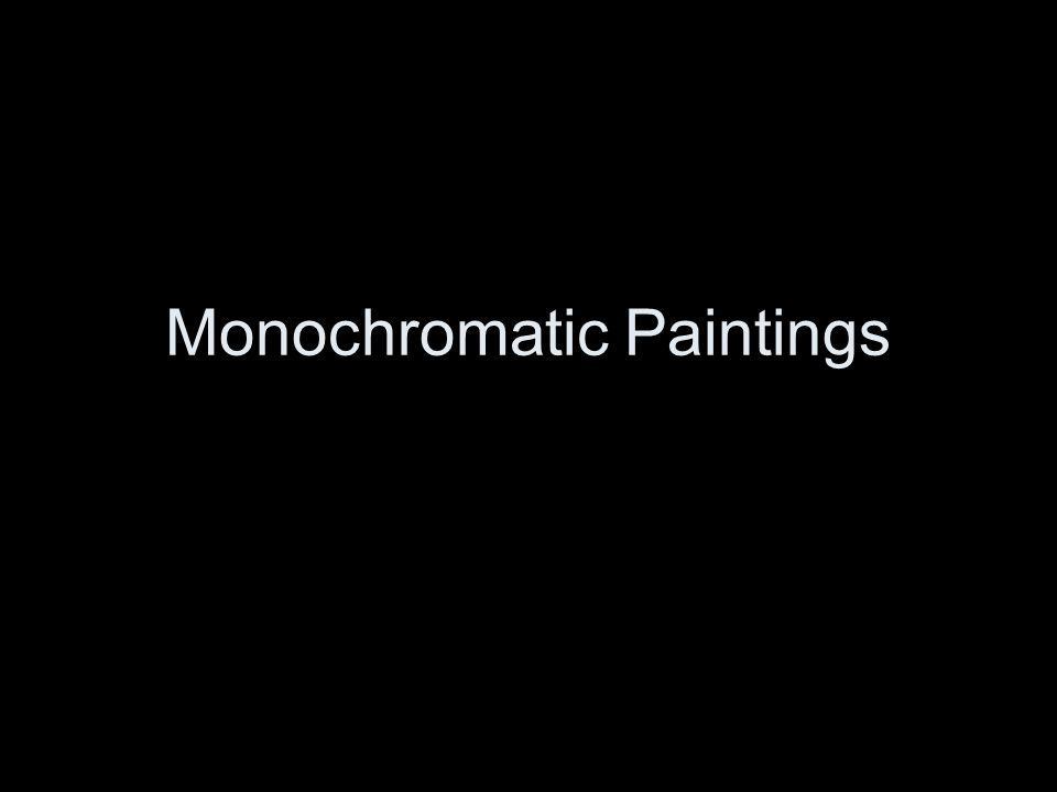 Monochromatic Paintings