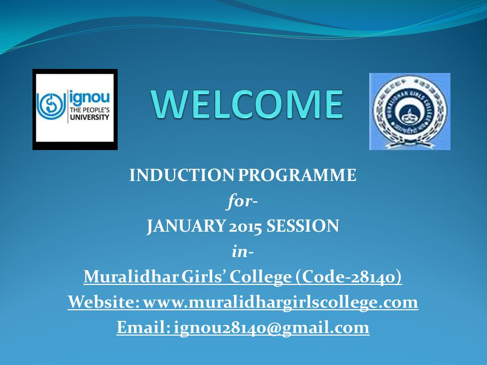 WELCOME INDUCTION PROGRAMME for- JANUARY 2015 SESSION in-