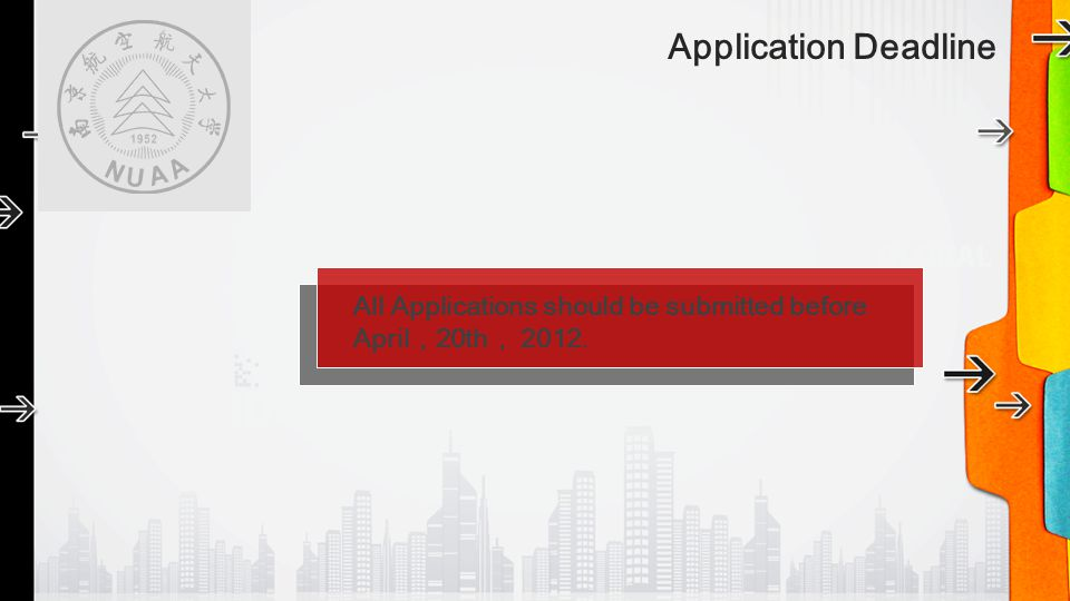 Application Deadline All Applications should be submitted before April,20th, 2012.