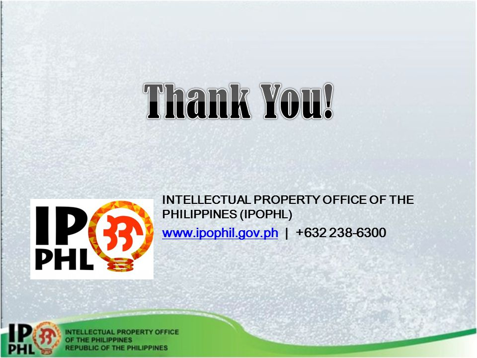 Thank You! www.ipophil.gov.ph | +632 238-6300