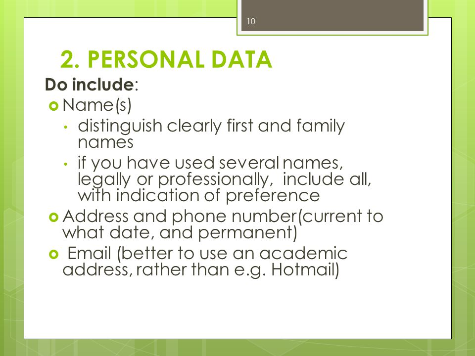 2. PERSONAL DATA Do include: Name(s)