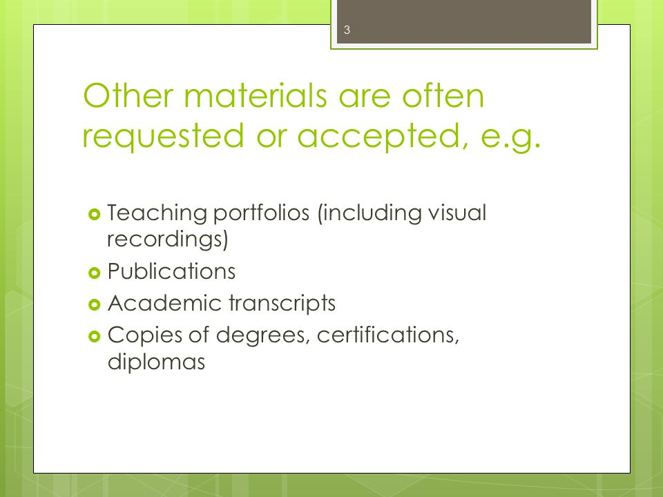 Other materials are often requested or accepted, e.g.