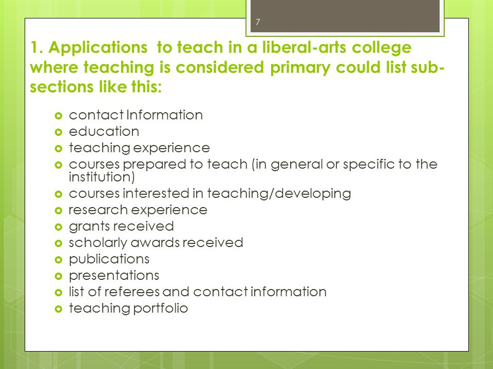 1. Applications to teach in a liberal-arts college where teaching is considered primary could list sub-sections like this: