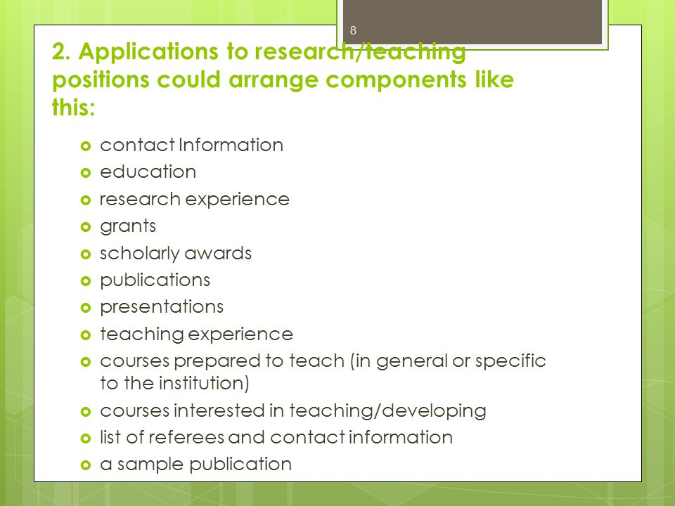 2. Applications to research/teaching positions could arrange components like this: