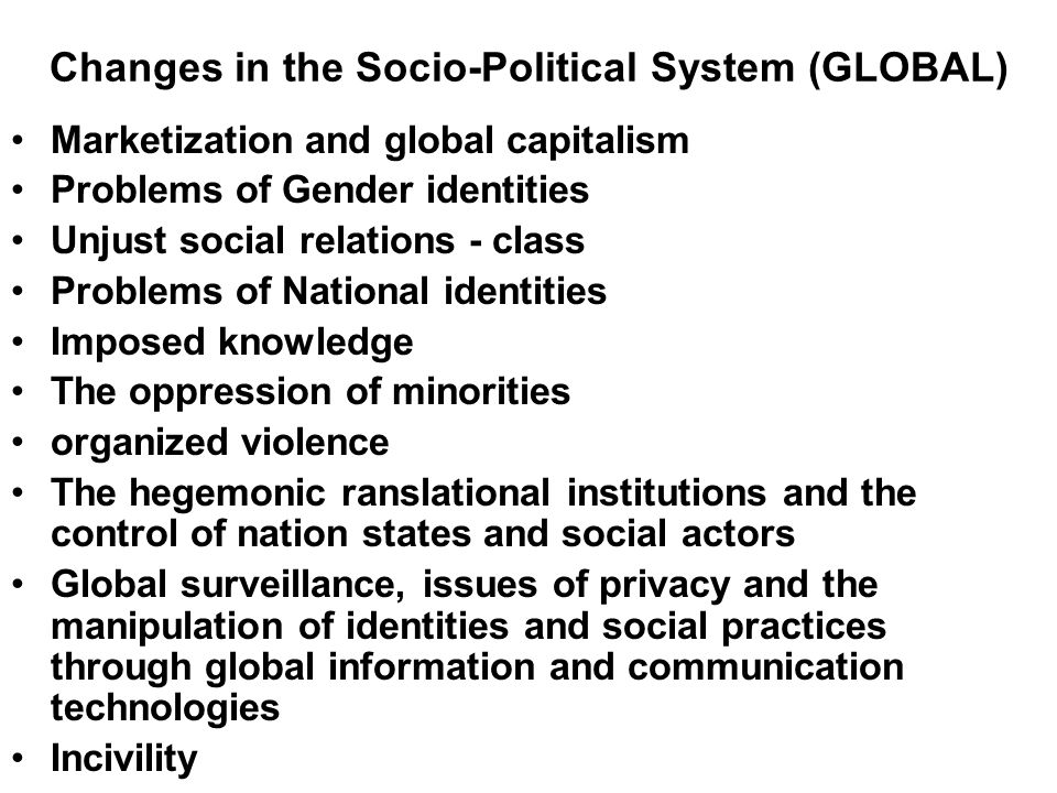 Changes in the Socio-Political System (GLOBAL)