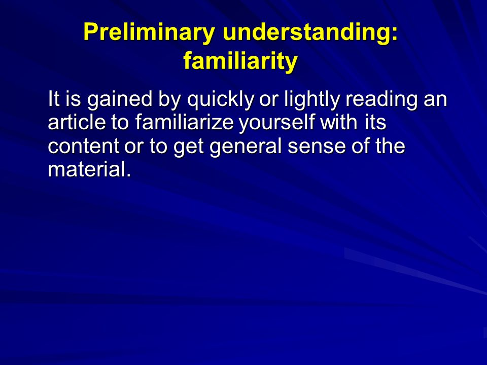 Preliminary understanding: familiarity