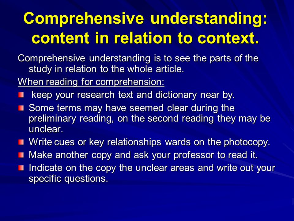Comprehensive understanding: content in relation to context.