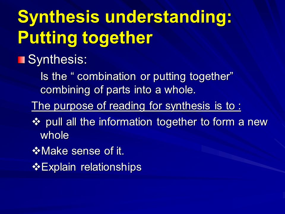 Synthesis understanding: Putting together