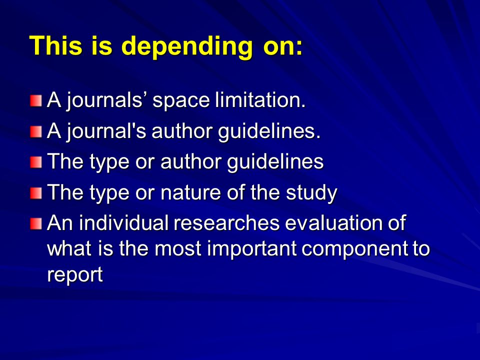 This is depending on: A journals' space limitation.
