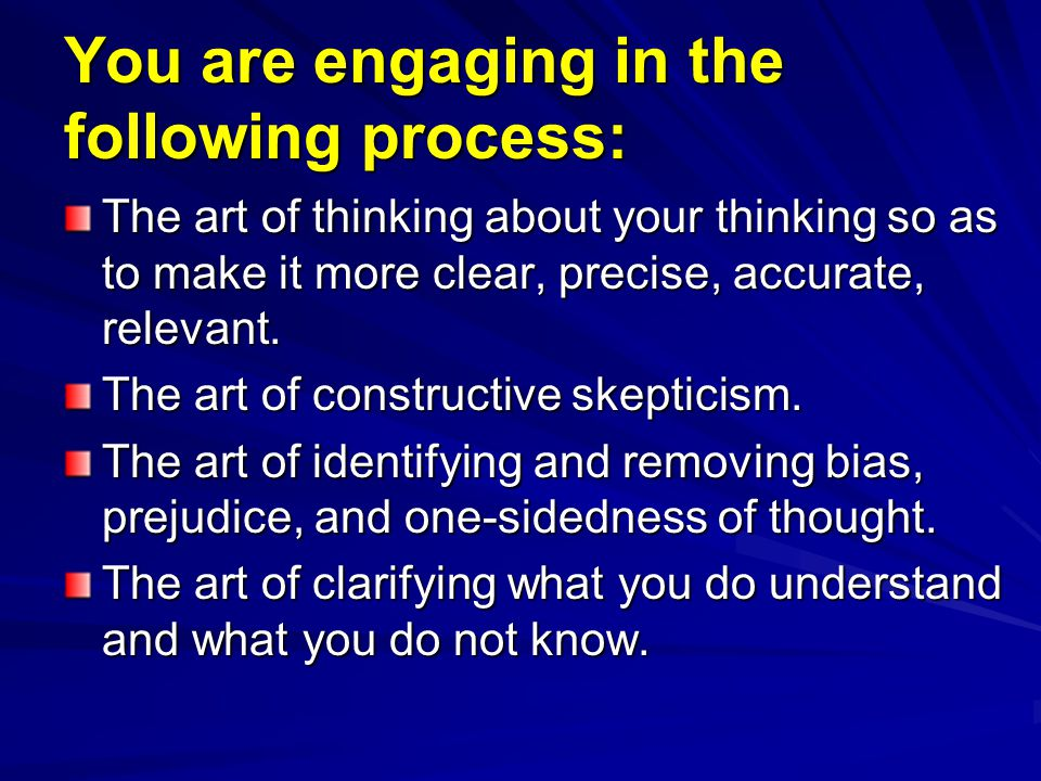 You are engaging in the following process: