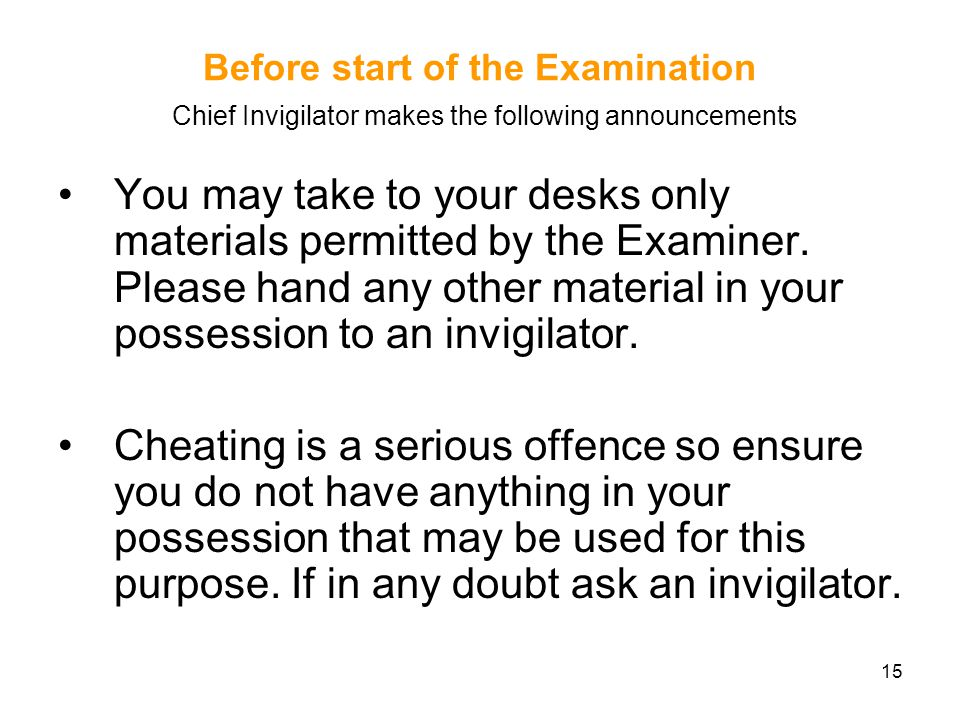 Before start of the Examination Chief Invigilator makes the following announcements