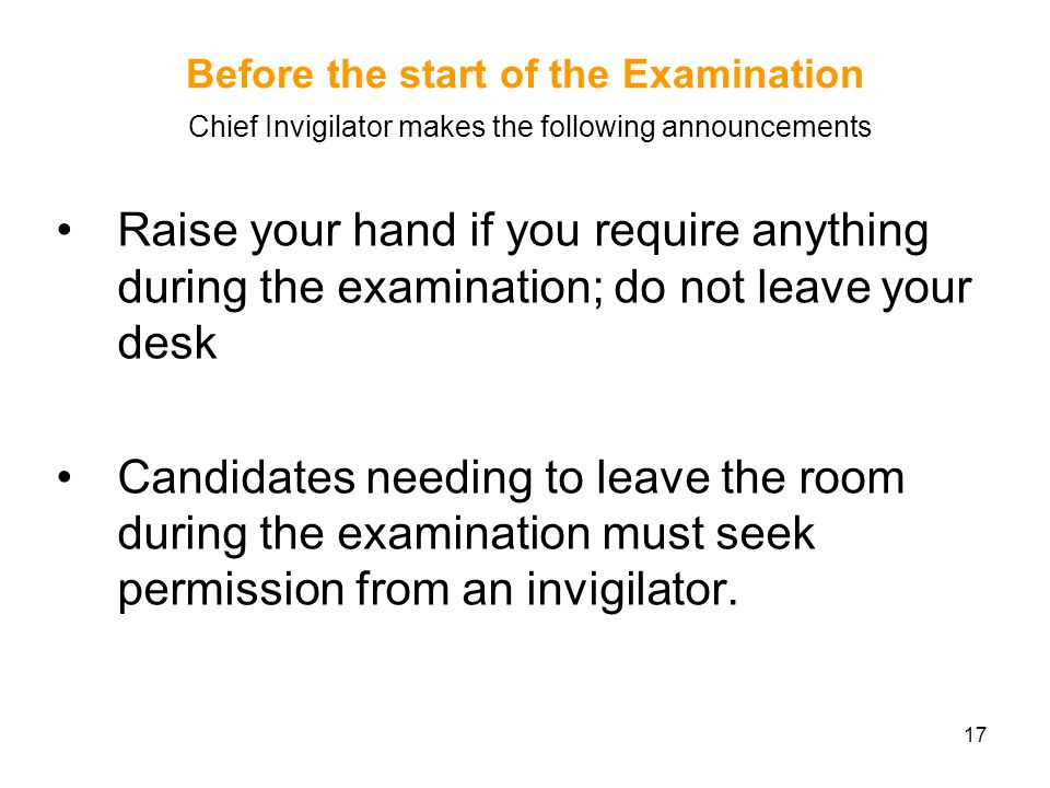 Before the start of the Examination Chief Invigilator makes the following announcements