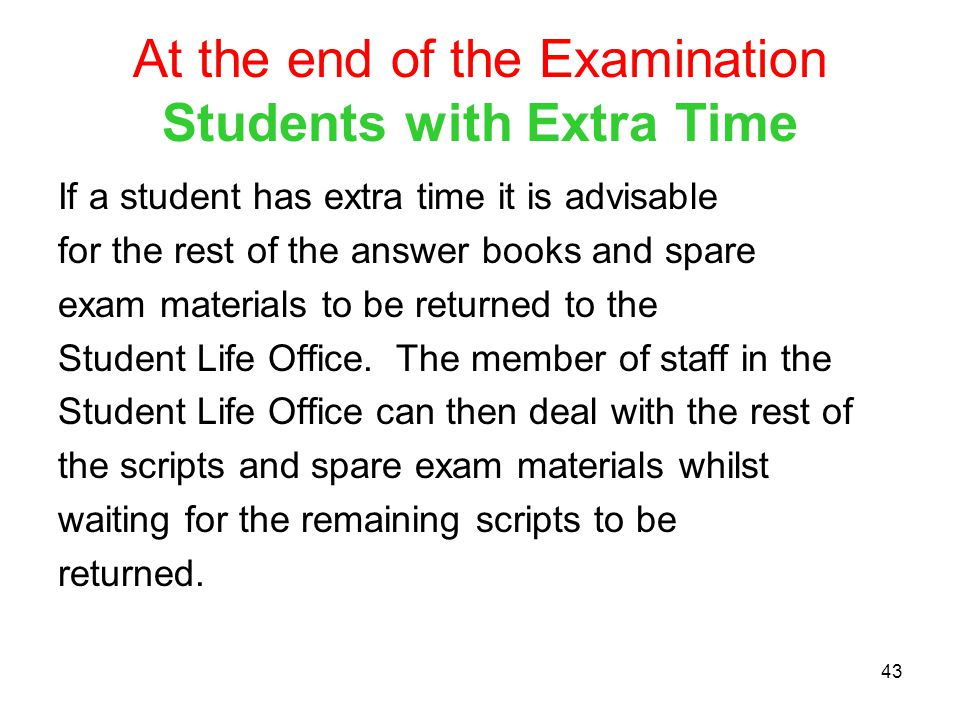 At the end of the Examination Students with Extra Time
