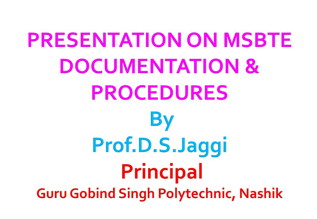 PRESENTATION ON MSBTE DOCUMENTATION & PROCEDURES By Prof. D. S