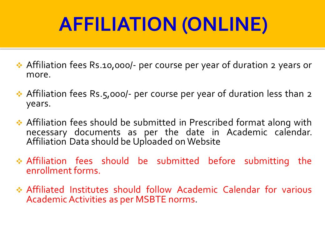 AFFILIATION (ONLINE) Affiliation fees Rs.10,000/- per course per year of duration 2 years or more.