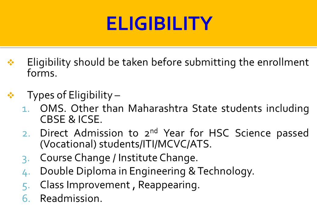 ELIGIBILITY Eligibility should be taken before submitting the enrollment forms. Types of Eligibility –