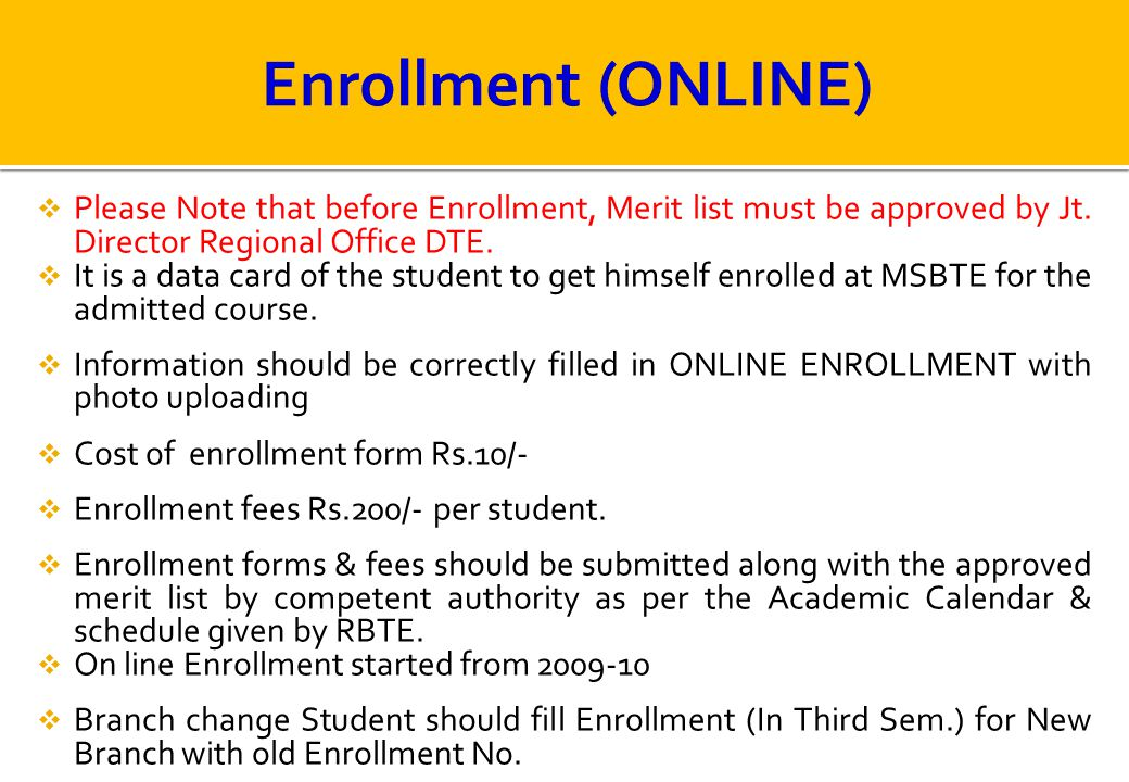 Enrollment (ONLINE) Please Note that before Enrollment, Merit list must be approved by Jt. Director Regional Office DTE.