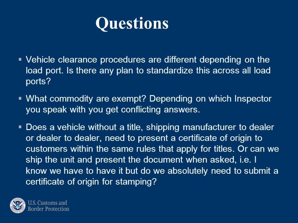 Questions Vehicle clearance procedures are different depending on the load port. Is there any plan to standardize this across all load ports