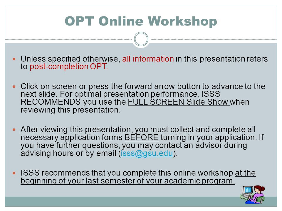 OPT Online Workshop Unless specified otherwise, all information in this presentation refers to post-completion OPT.