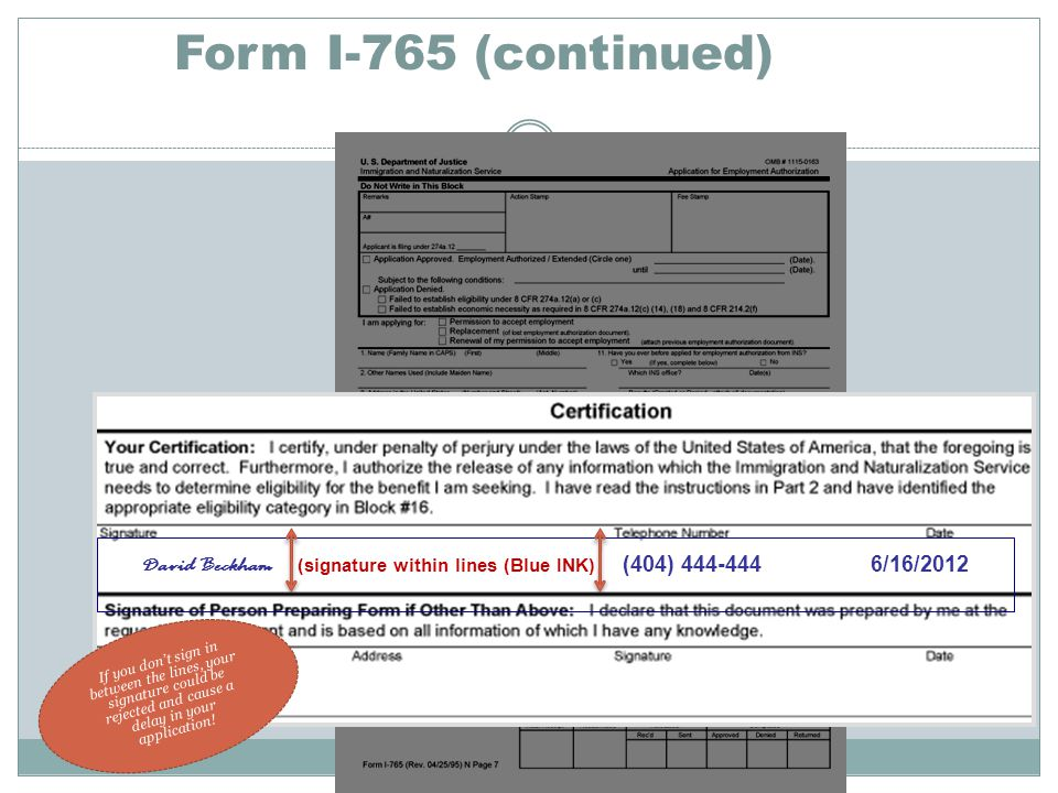 Form I-765 (continued) David Beckham (signature within lines (Blue INK) (404) 444-444 6/16/2012.