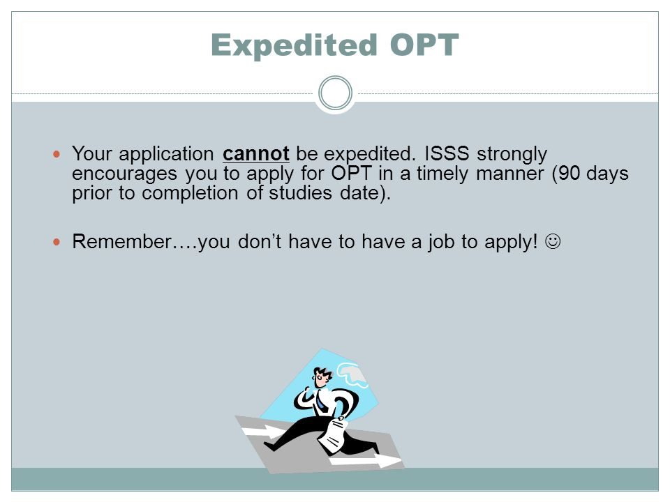 Expedited OPT