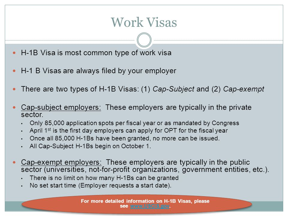 For more detailed information on H-1B Visas, please see www.USCIS.gov.