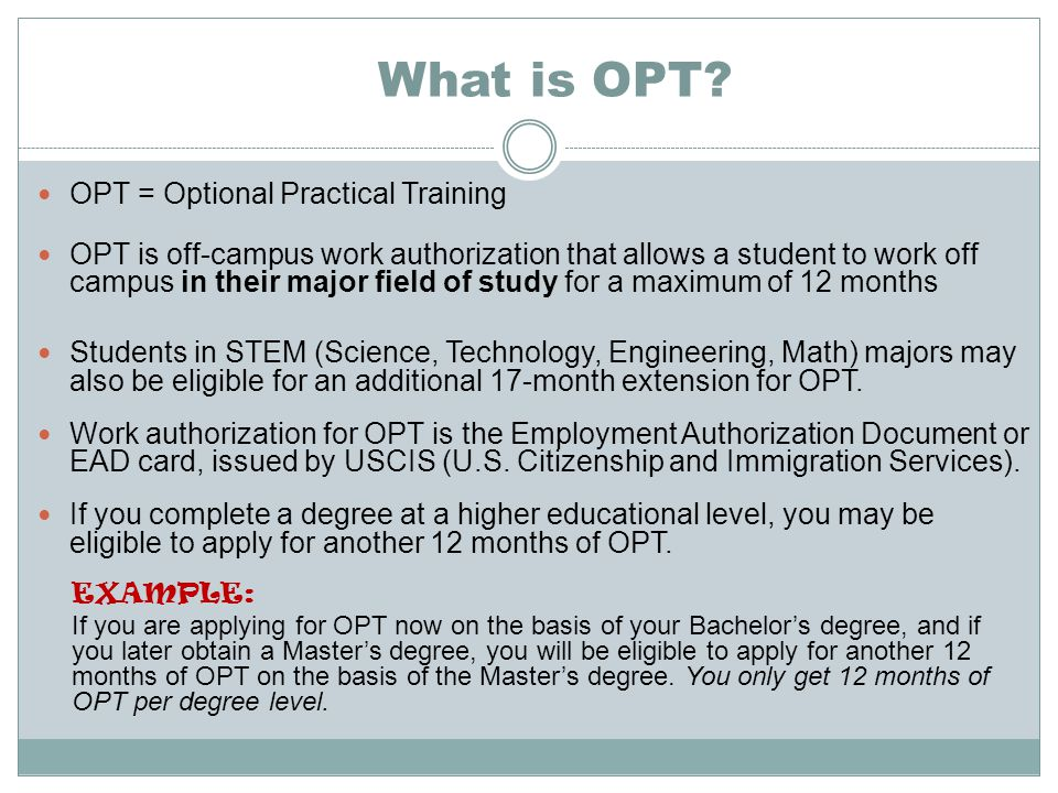 What is OPT OPT = Optional Practical Training