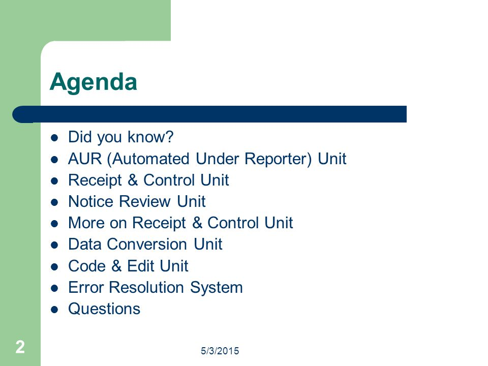 Agenda Did you know AUR (Automated Under Reporter) Unit