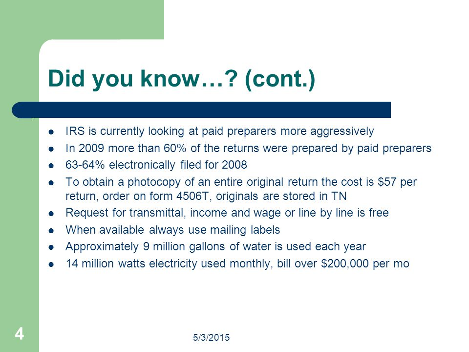 Did you know… (cont.) IRS is currently looking at paid preparers more aggressively.