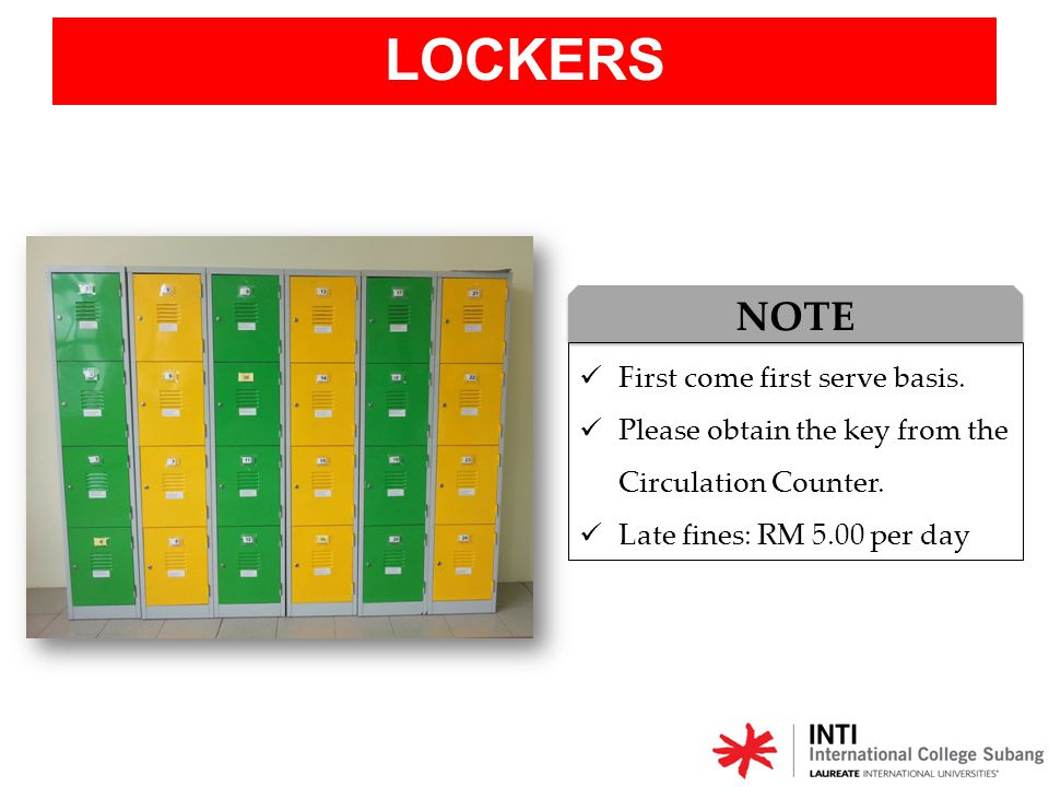 LOCKERS NOTE First come first serve basis.