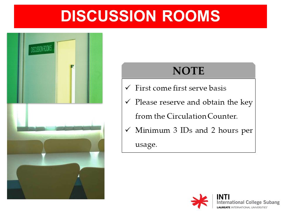 DISCUSSION ROOMS NOTE First come first serve basis