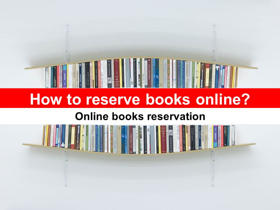 How to reserve books online Online books reservation