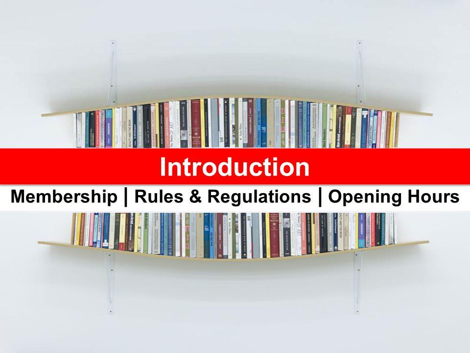 Membership | Rules & Regulations | Opening Hours
