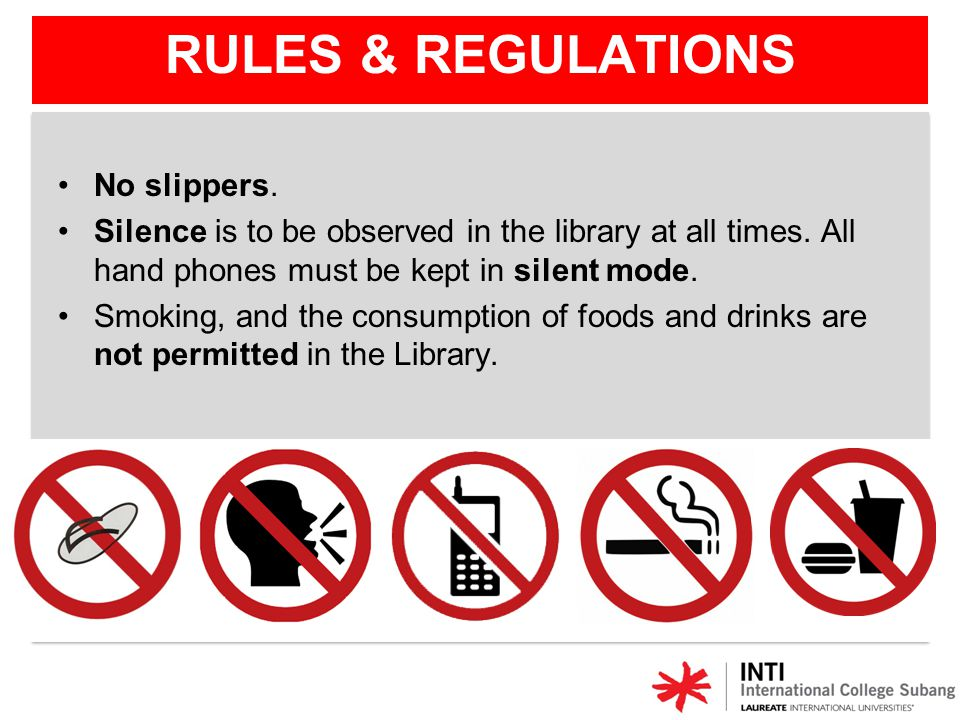 RULES & REGULATIONS No slippers.