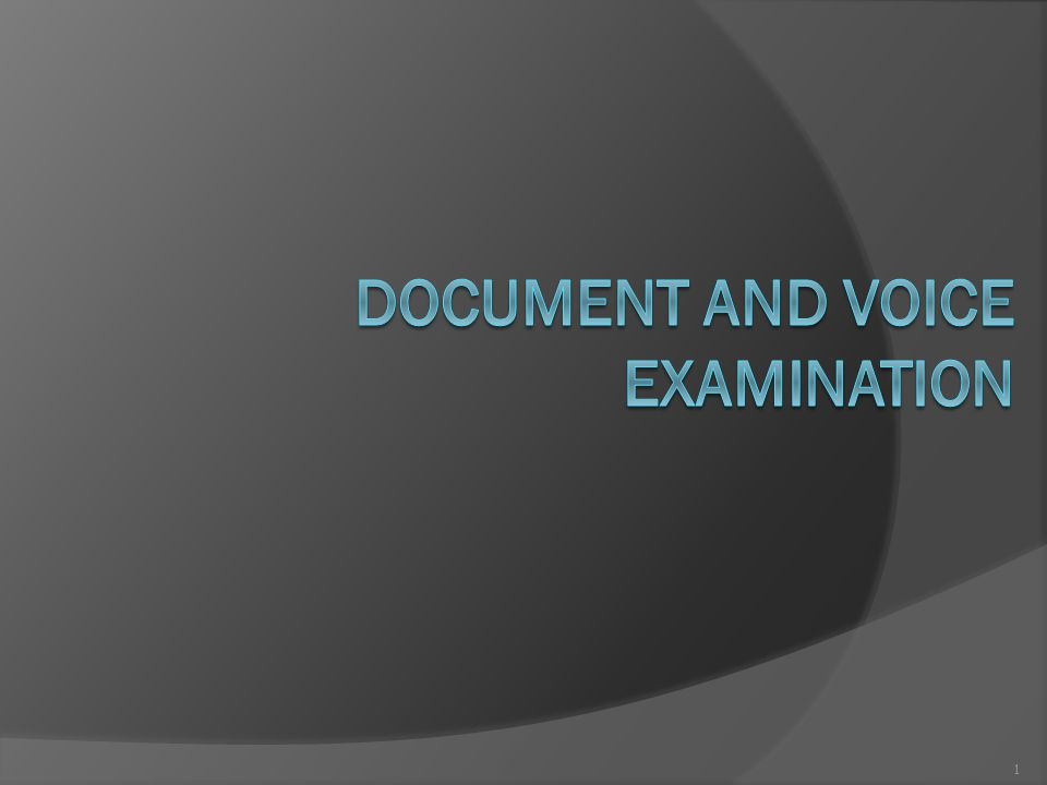 DOCUMENT AND VOICE EXAMINATION
