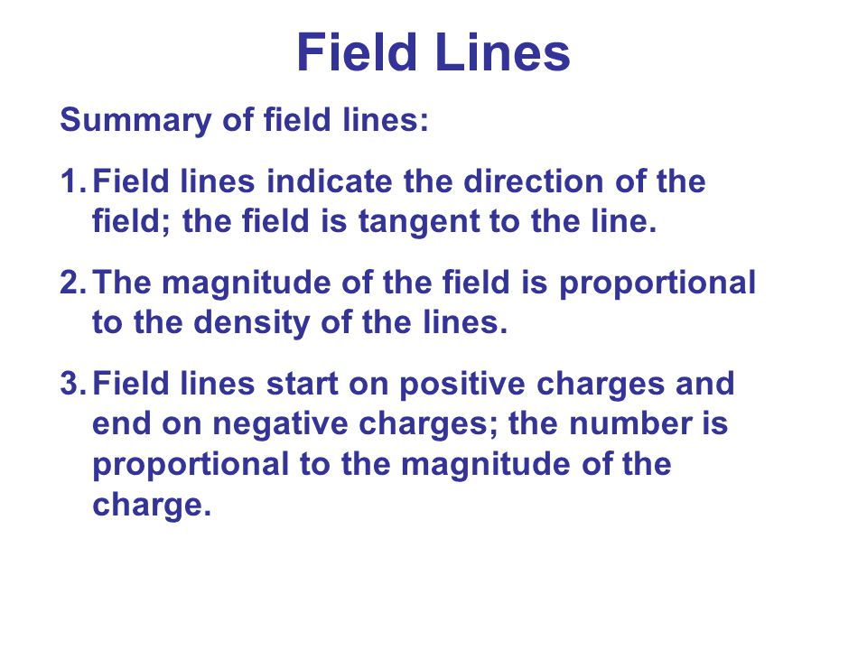 Field Lines Summary of field lines: