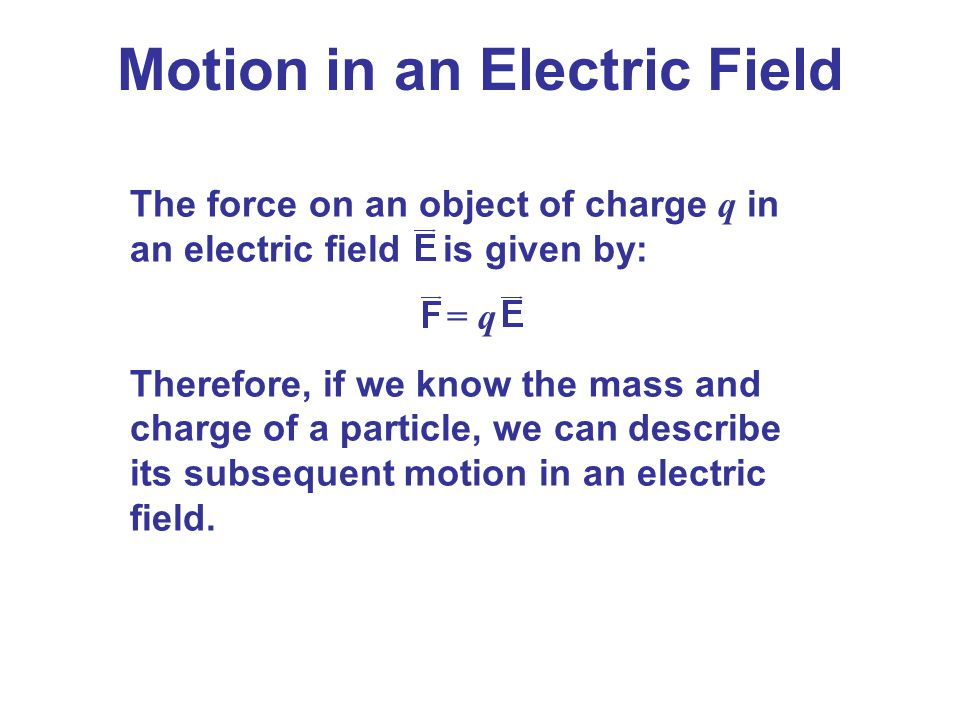 Motion in an Electric Field