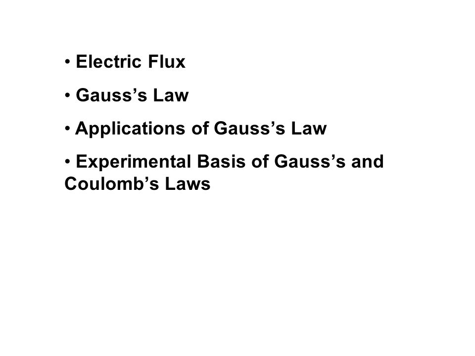 Electric Flux Gauss's Law. Applications of Gauss's Law.